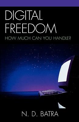 Digital Freedom By Batra, N. D.
