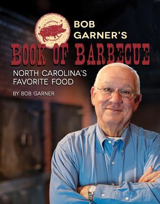 Bob Garner's Book of Barbecue By Garner, Bob